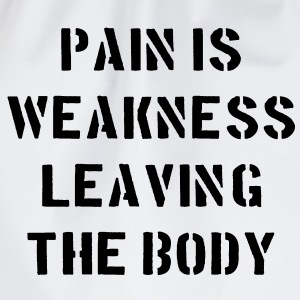 Pain Is Weakness Leaving the Body T-shirts - Gymnastikpåse