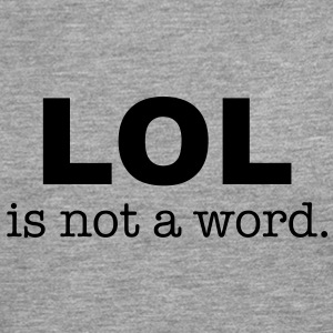 lol is not a word T-Shirts - Men's Premium Longsleeve Shirt