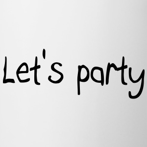 Let's party Magliette - Tazza