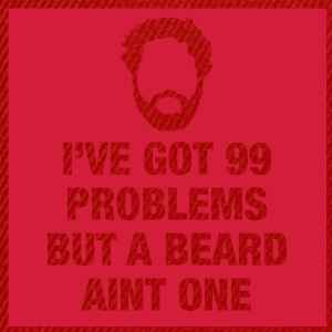 99 problems but a Beard ain't one - Snapback Cap