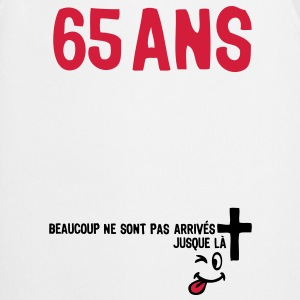 65 ans anniversaire tombe arrive smiley Tee shirts - Tablier de cuisine