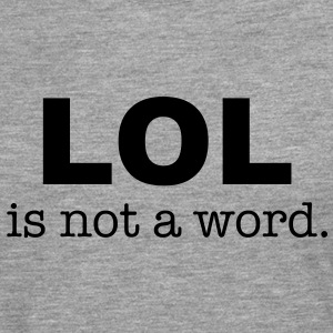 lol is not a word Tee shirts - T-shirt manches longues Premium Homme
