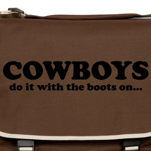 Cowboys do it with the boots on... T-Shirts - Schoudertas