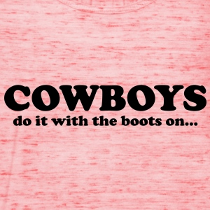 Cowboys do it with the boots on... T-Shirts - Dame tanktop fra Bella