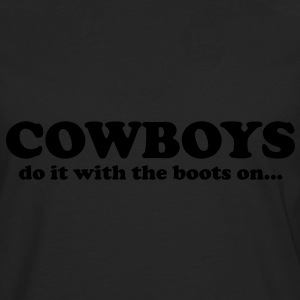 Cowboys do it with the boots on... T-Shirts - Mannen Premium shirt met lange mouwen