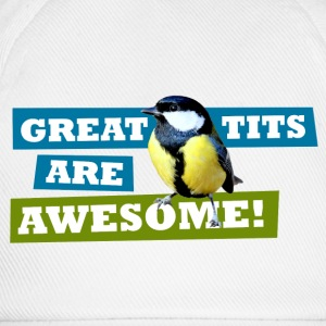 Great tits are awesome! - Baseball Cap