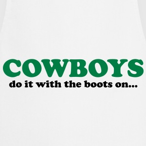 Cowboys do it with the boots on... T-Shirts - Keukenschort