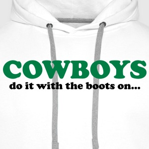 Cowboys do it with the boots on... T-Shirts - Premiumluvtröja herr