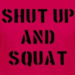 Shut Up And Squat T-shirts - Vrouwen Premium shirt met lange mouwen