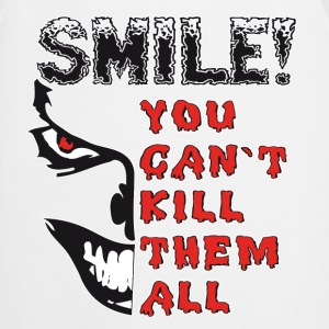 Evil Face.Smile! You can`t kill them all. T-Shirts - Kochschürze