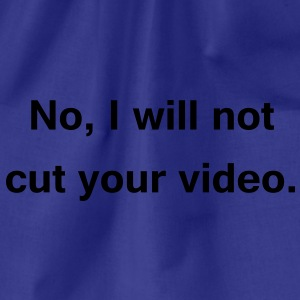 no, i will not cut your video T-Shirts - Turnbeutel
