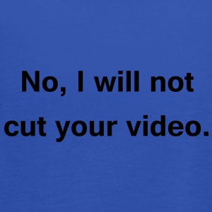 no, i will not cut your video T-Shirts - Frauen Tank Top von Bella