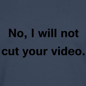 no, i will not cut your video T-Shirts - Männer Premium Langarmshirt