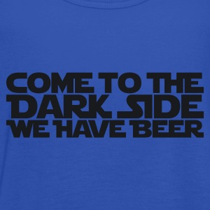 Come to the dark side we have beer 1.1c  - Women's Tank Top by Bella