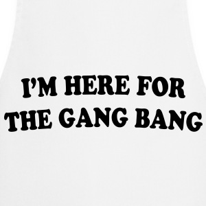 I'M HERE FOR THE GANG BANG - Kokkeforkle