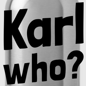 Karl who? (1a) T-Shirts - Trinkflasche