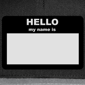 Name tag - HELLO my name is T-Shirts - Snapback Cap