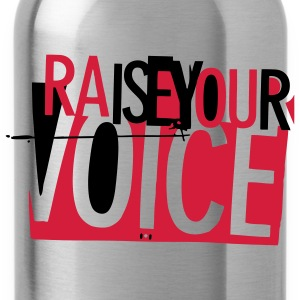 raise your voice... - Trinkflasche
