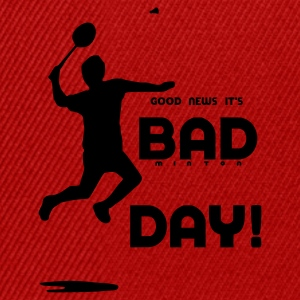 good news it's badminton day Tee shirts - Casquette snapback