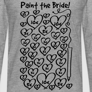 Paint the Bride - JGA T-Shirts - Männer Premium Langarmshirt