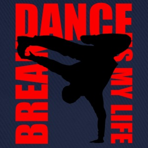 break dance is my life Shirts - Baseball Cap