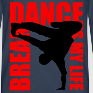break dance is my life Shirts - Men's Premium Longsleeve Shirt