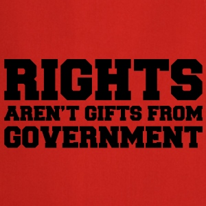 Rights aren't Gifts Shirt - Kochschürze