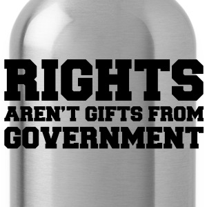 Rights aren't Gifts Shirt - Trinkflasche