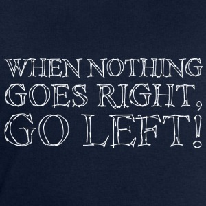 When Nothing Goes Right White T-Shirts - Männer Sweatshirt von Stanley & Stella