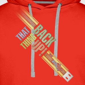 back that thing up! usb T-Shirts - Men's Premium Hoodie