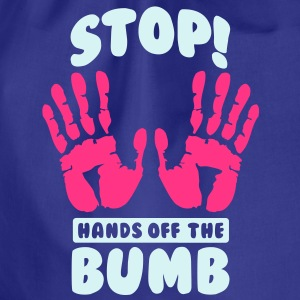 Stop! Hands off the bumb Magliette - Sacca sportiva