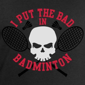 I put the bad in Badminton Tee shirts - Sweat-shirt Homme Stanley & Stella