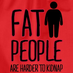 fat people are harder to kidnap T-Shirts - Drawstring Bag