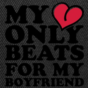 my heart beats only for my boyfriend Tee shirts - Casquette snapback