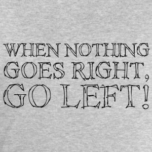 When Nothing Goes Right...Black T-Shirts - Men's Sweatshirt by Stanley & Stella