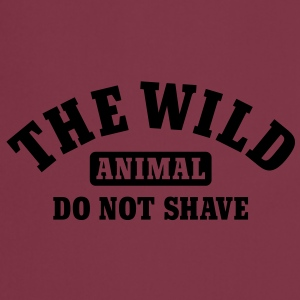 The wild animal do not shave T-Shirts - Cooking Apron