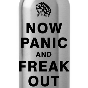 NOW PANIC AND FREAK OUT T-Shirts - Trinkflasche