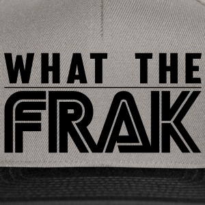 What the Frak - Snapback Cap