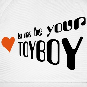 let me be your toyboy Magliette - Cappello con visiera