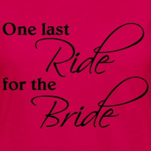 One last ride for the Bride T-Shirts - Women's Premium Longsleeve Shirt