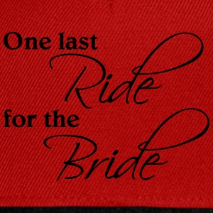 One last ride for the Bride T-Shirts - Snapback Cap