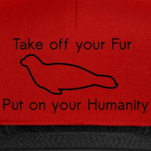 Take off your Fur T-shirts - Snapback cap