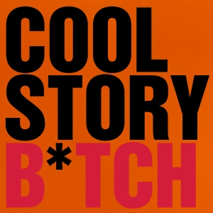 Kindershirt Cool story b*tch - Baby T-Shirt