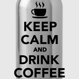 Keep calm and drink coffee T-Shirts - Trinkflasche