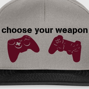 choose your weapon Magliette - Snapback Cap