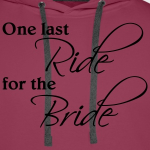 One last ride for the Bride T-Shirts - Men's Premium Hoodie