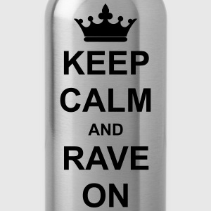 Keep Calm And Rave On T-Shirts - Trinkflasche