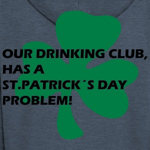 our drinking club has a st. patrick´s day problem! T-Shirts - Men's Premium Hooded Jacket