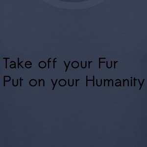 Take off your Fur T-paidat - Miesten premium hihaton paita