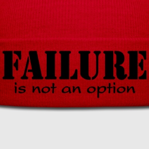Failure is not option Magliette - Cappellino invernale